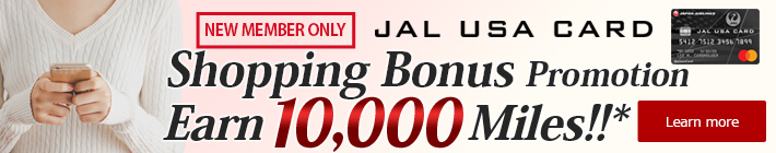 NEW MEMBER ONLY JAL USA CARD Shopping Bonus Promotion Earn 10,000 Miles!!*
