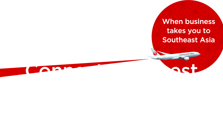 Connect your best self to Southeast Asia with JAL
