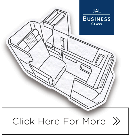 JAL BUSINESS CLASS / Click Here For More