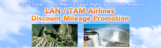 Award Travel for Less Miles On Select Flights within South America! LAN / TAM Airlines Discount Mileage Promotion