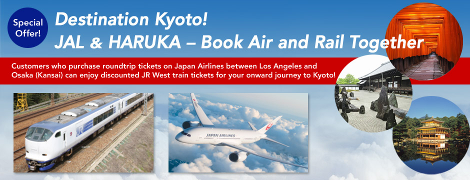 Special Offer! Destination Kyoto! JAL & HARUKA - Book Air and Rail Together 
