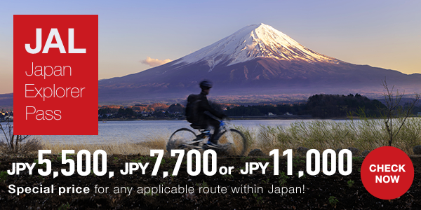 JAL Japan Explorer Pass JPY 5,500, JPY 7,700 or JPY 11,000 Special price for any applicable route within Japan CHECK NOW