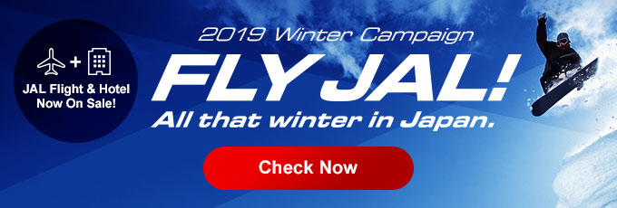 2018 Winter Campaign FLY JAL! All that winter in Japan. Check Now