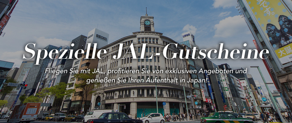 JAL Special Coupons Fly with JAL, get exclusive offers and enjoy your stay in Japan!