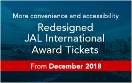 opens in new window. More convenience and accessibility Redesigned JAL International Award Tickets From December 2018