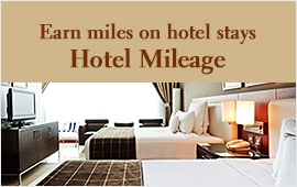 opens in new window. Earn miles on hotel stays Hotel Mileage
