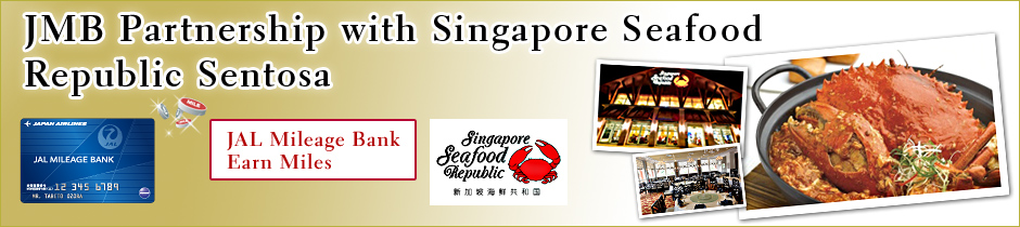 JMB Partnership with Singapore Seafood Republic Sentosa. JAL Mileage Bank Earn Miles