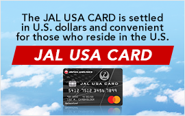 The JAL USA CARD is settled in U.S. dollars and convenient for those who reside in the U.S.JAL USA CARD