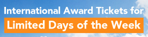 International Award Tickets for Limited Days of the Week