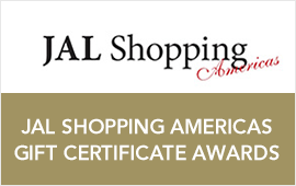 JAL SHOPPING AMERICAS GIFT CERTIFICATE AWARDS