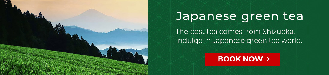 Japanese green tea. The best tea comes from Shizuoka. Indulge in Japanese green tea world. BOOK NOW
