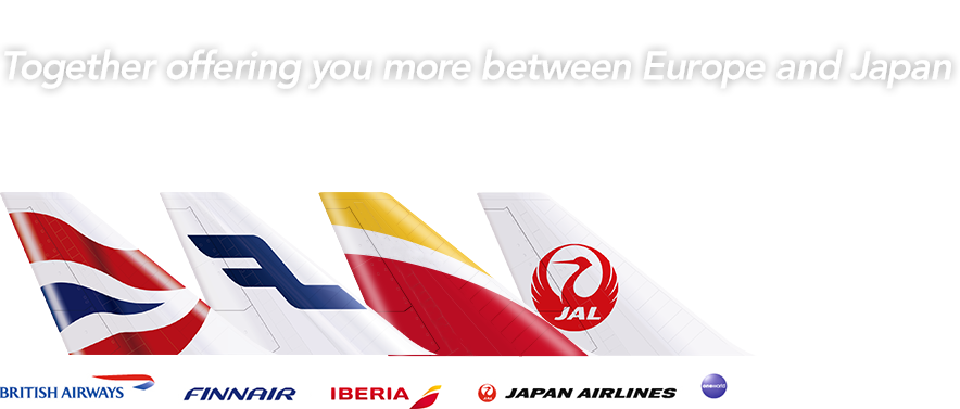 Together offering you more between Europe and Japan. BRITISH AIRWAYS, FINNAIR, IBERIA, JAPAN AIRLINES