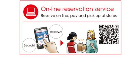 On-line reservation service Reserve on line, pay and pick up at stores